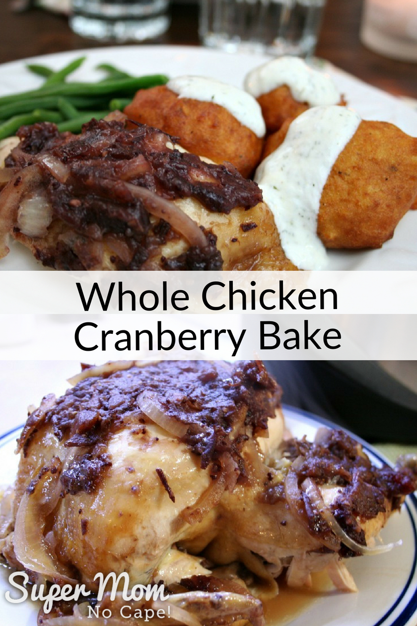 Collage photo of Whole Chicken Cranberry Bake