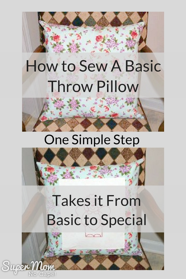 How to Sew A Basic Throw Pillow With Optional Embroidery Applique