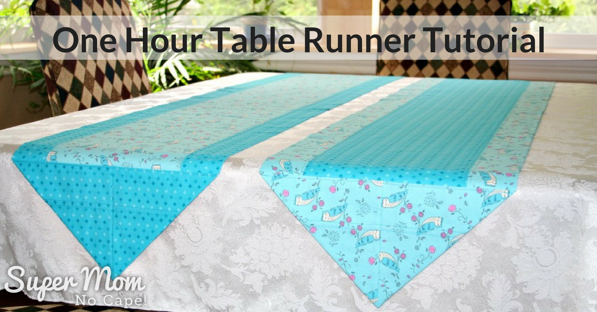One hour table runner tutorial super mom no cape for 10 minute table runner instructions
