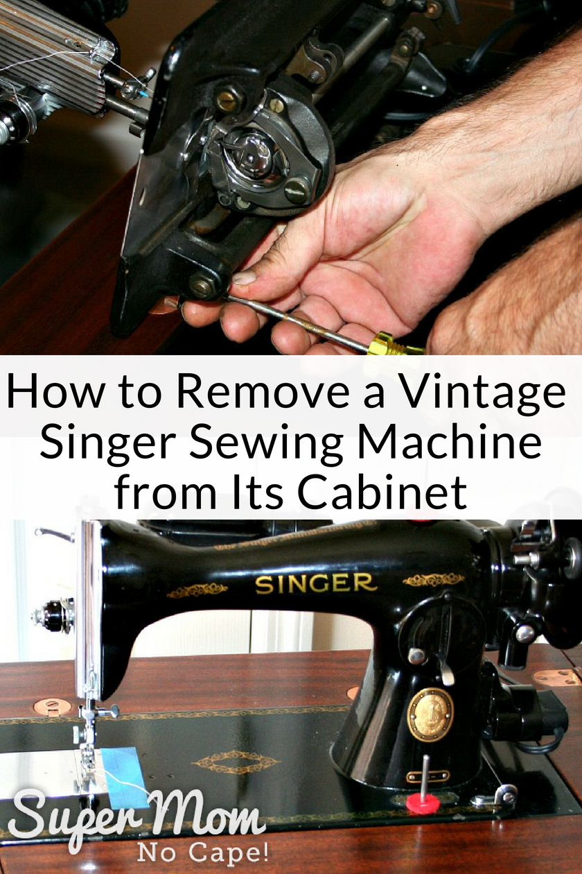 How to Remove a Vintage Singer Sewing Machine from Its Cabinet - photos showing loosening the screws holding the machine in place and of a vintage machine