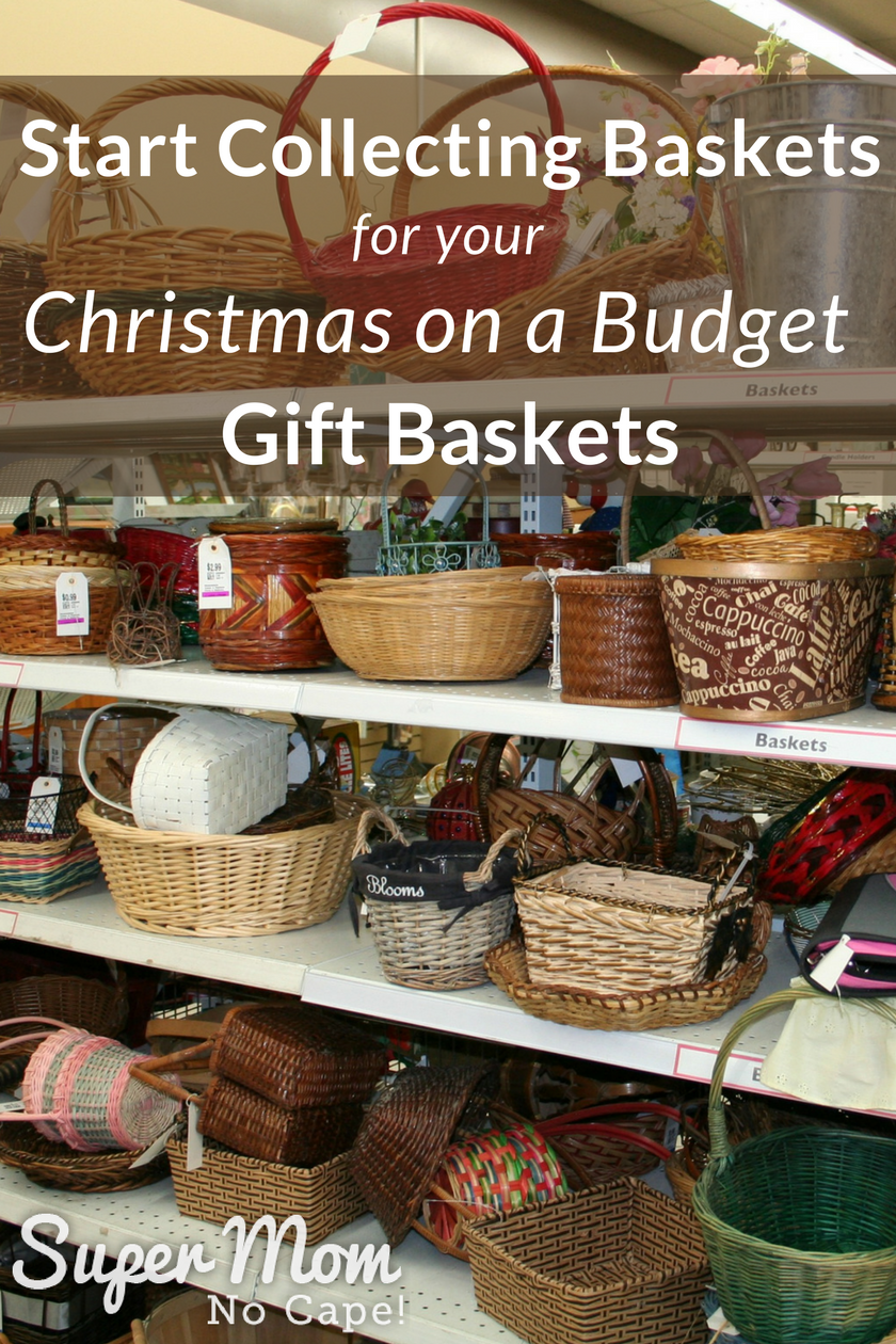 Christmas on a Budget - Start Collecting Baskets
