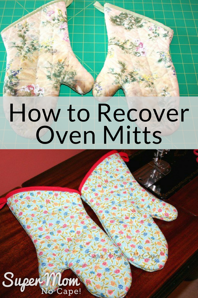 Collage photo of old and newly recovered oven mitts from How to Recover Oven Mitts Tutorial