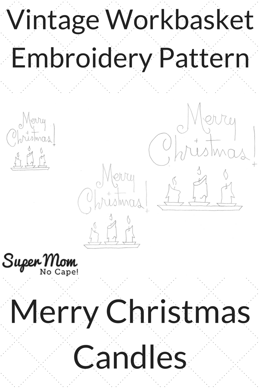 Vintage Workbasket Embroidery Pattern  for Merry Christmas and 3 Candles