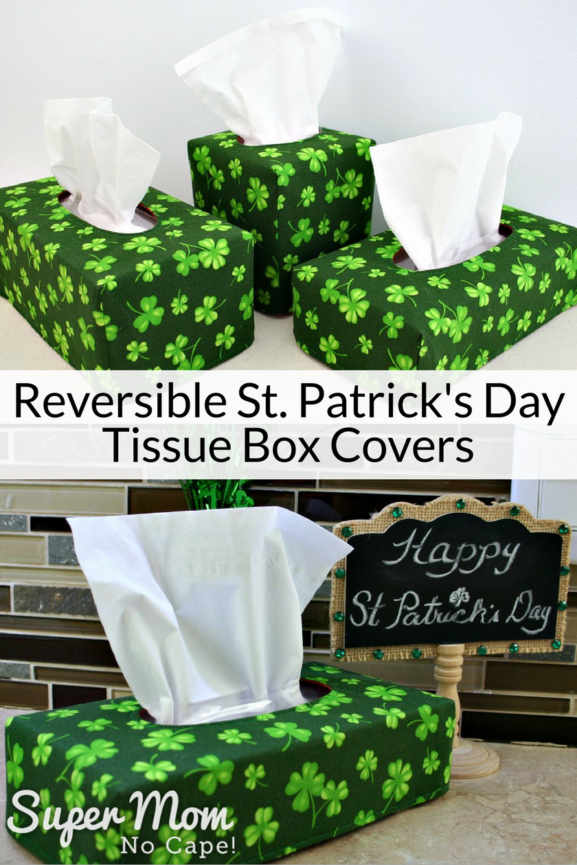 Collage photo, top photo of 3Reversible St. Patrick's Day Tissue Box Covers, bottom photo short tissue box cover with Happy St Patrick's Day sign