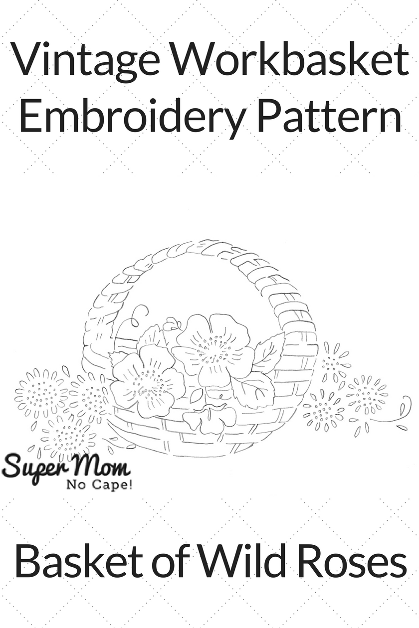 Vintage Workbasket Embroidery Pattern - Basket of Roses