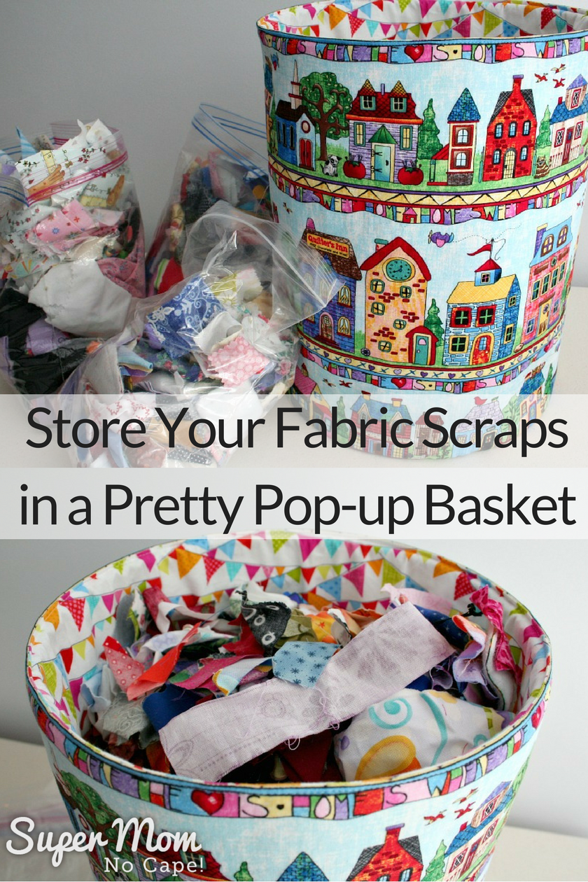 Fabric Scrap Storage - store your fabric scraps in a pretty pop-up basket.
