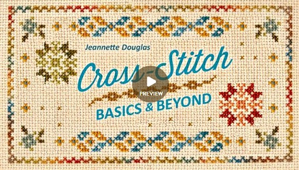 Cross Stitch Basics and Beyond by Jeannette Douglas Craftsy ad image