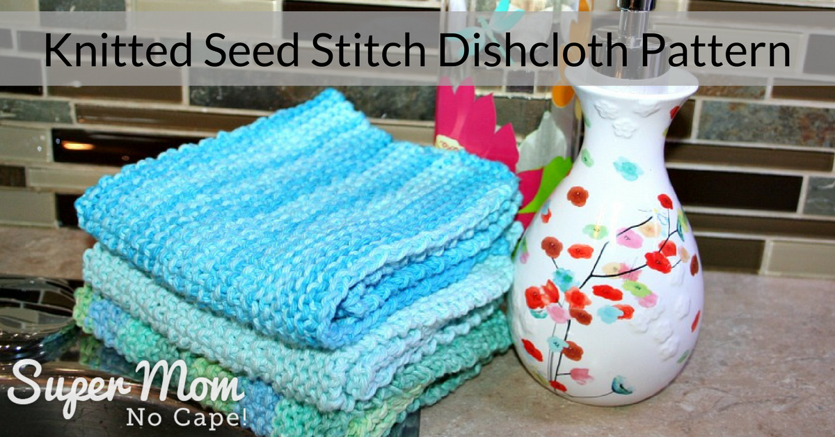 Knitted Seed Stitch Dishcloth Pattern - Super Mom - No Cape!