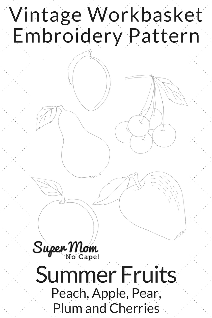 Vintage Workbasket Embroidery Pattern - Summer Fruits - Peach, Apple, Pear, Plum and Cherries