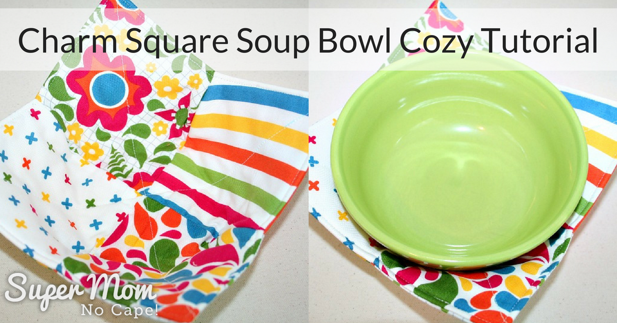 Charm Square Soup Bowl Cozy Tutorial Super Mom No Cape : Charm Square Soup Bowl Cozy Tutorial social media image from www.supermomnocape.com size 1200 x 628 png 1207kB