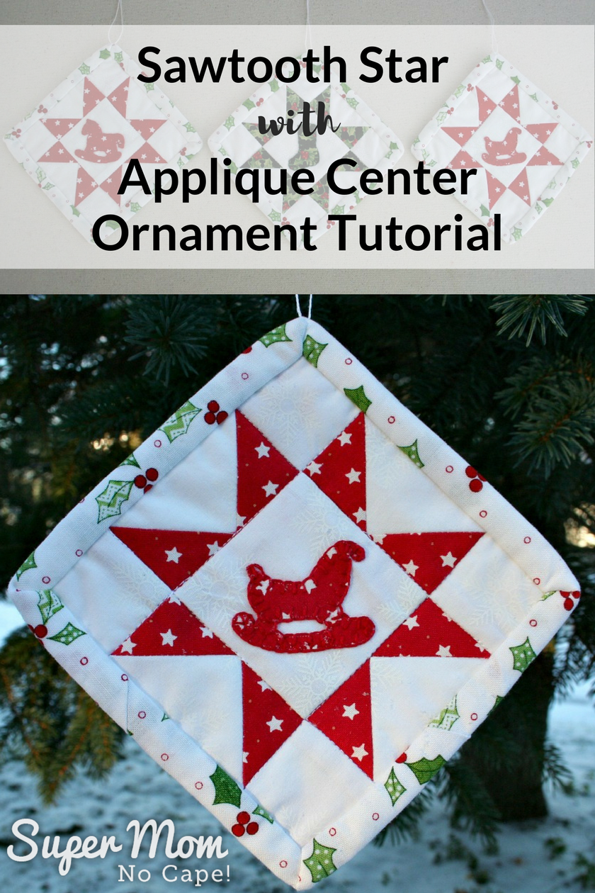 Sawtooth Star with Applique Center Ornament Tutorial