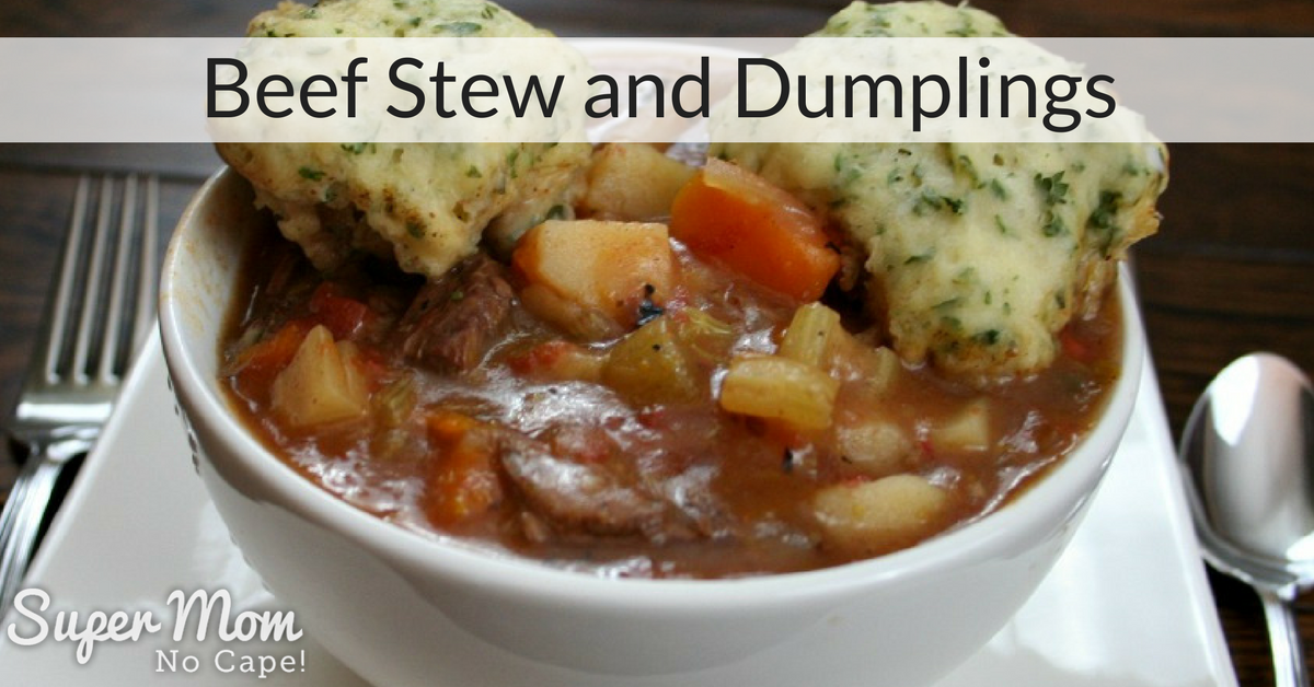 Beef Stew With Dumplings Good Old Fashioned Comfort Food