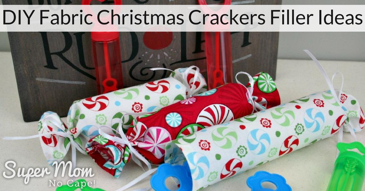 diy fabric christmas crackers lots of filler ideas - Diy Christmas Crackers