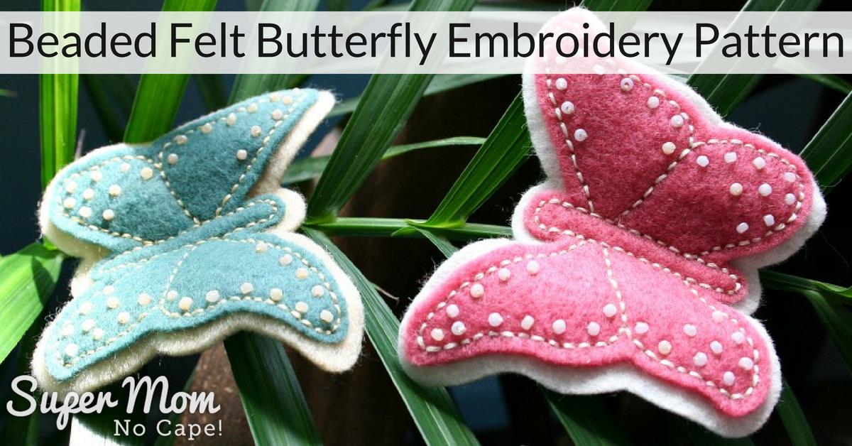 Beaded Felt Butterfly Embroidery Pattern Easy Yet Elegant