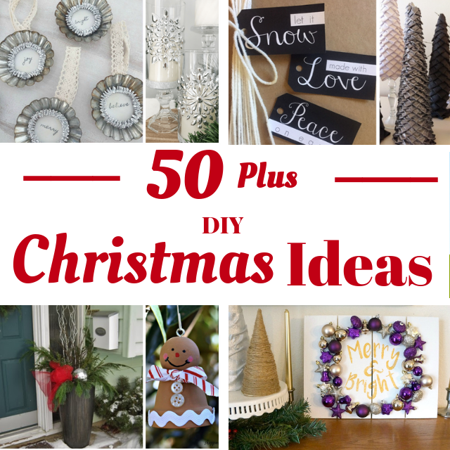 Collage photo with text 50 Plus DIY Christmas Ideas and photos of Christmas decor