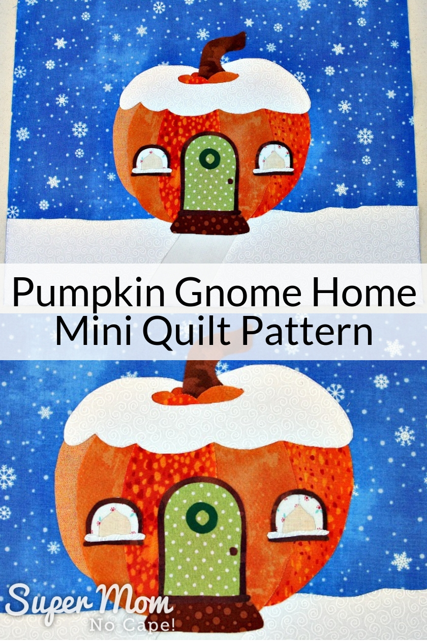 Collage photo of the Pumpkin Gnome Home Mini Quilt Pattern