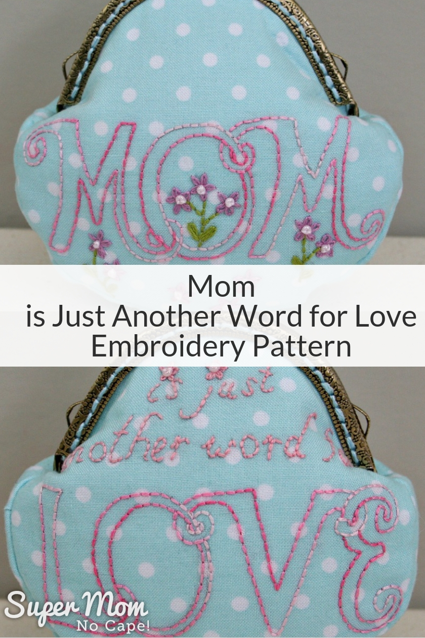 Collage photo of coin purse with Mom embroidery on front and is just another word for Love on the back